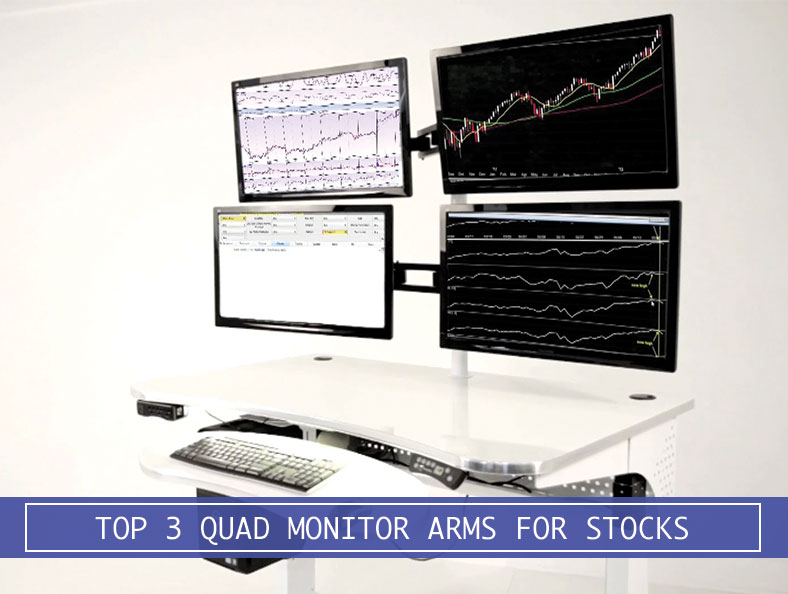 Best Quad Monitor Stands Review For Stock Investing Desk
