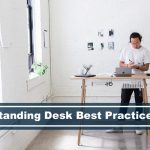 Understanding Best Practices for Standing Desks