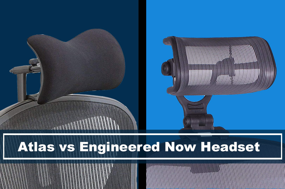 comparing between atlas headset and engineered now headset for aeron chair