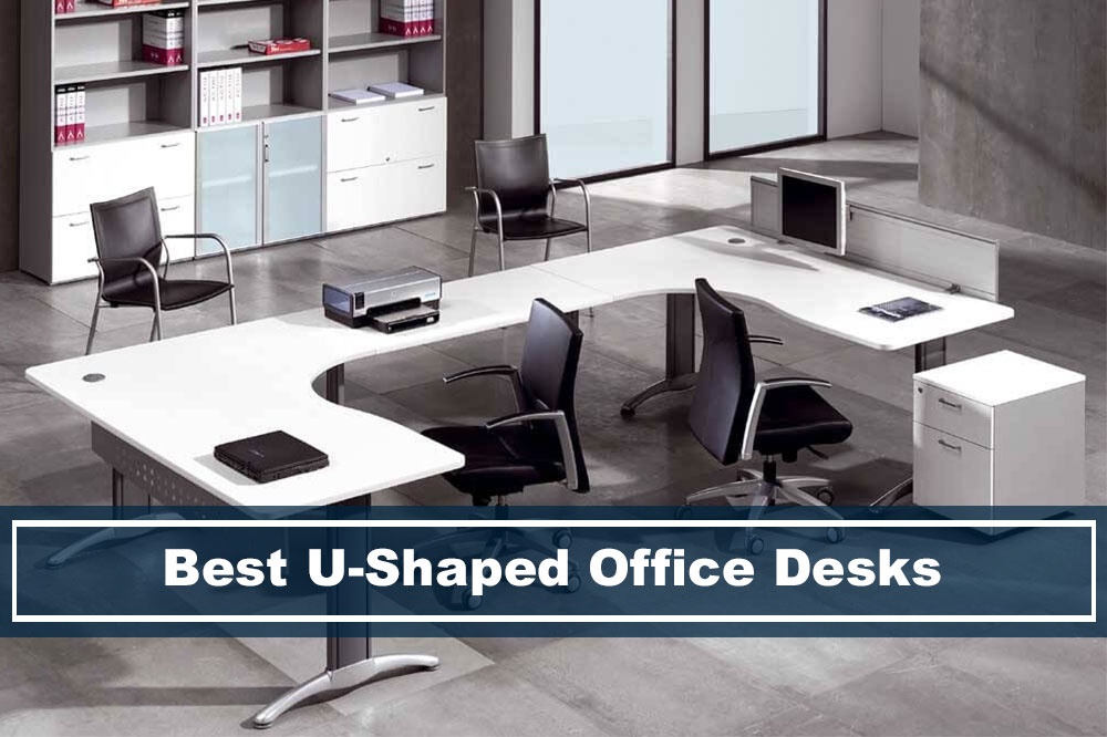 Best And Coolest U Shaped Office Desks For Modern And Contemporary Rooms
