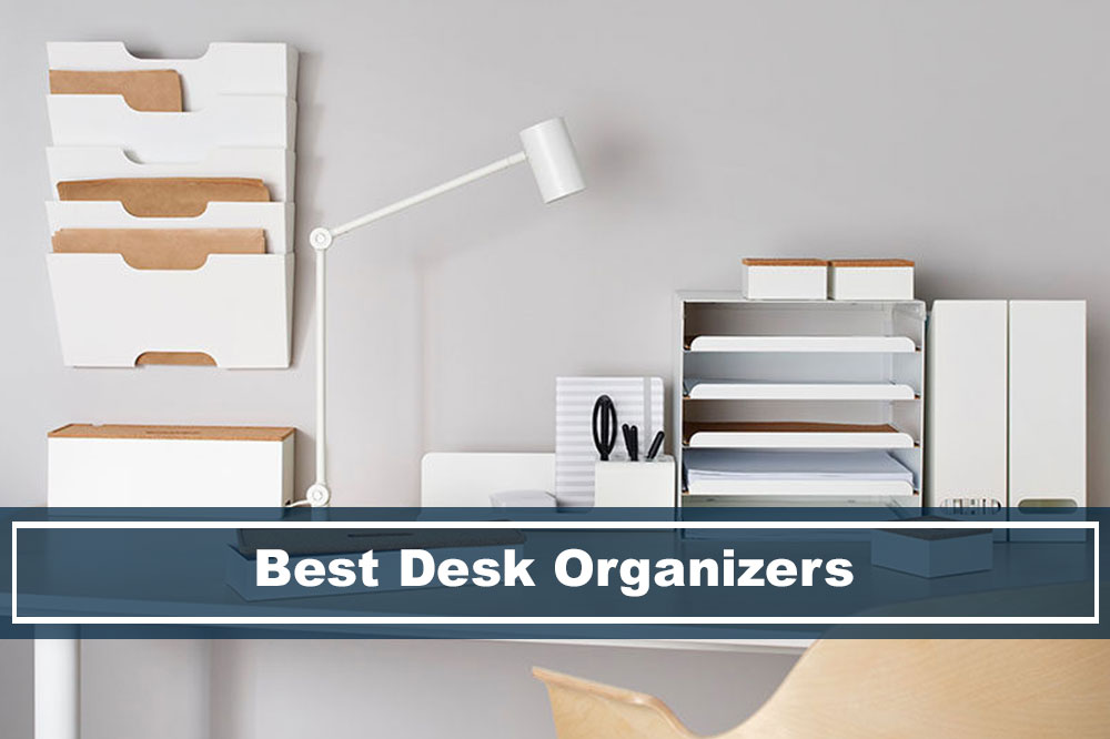 10 Best Desk Organizer Ideas In 2019