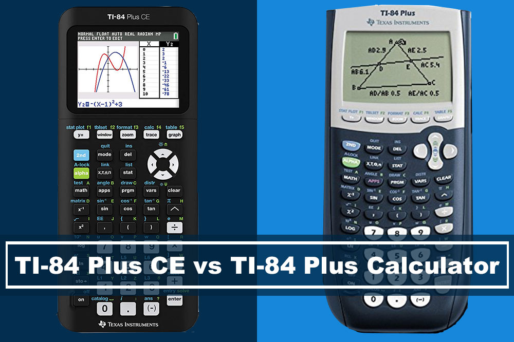 comparing between the TI-84 Plus CE and TI-84 Plus Calculators
