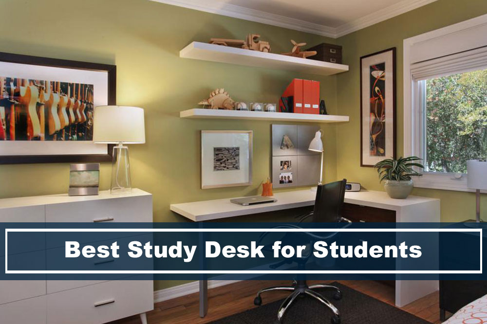 Best Study Desk for Students in 2019 [Buyer\'s Guide]