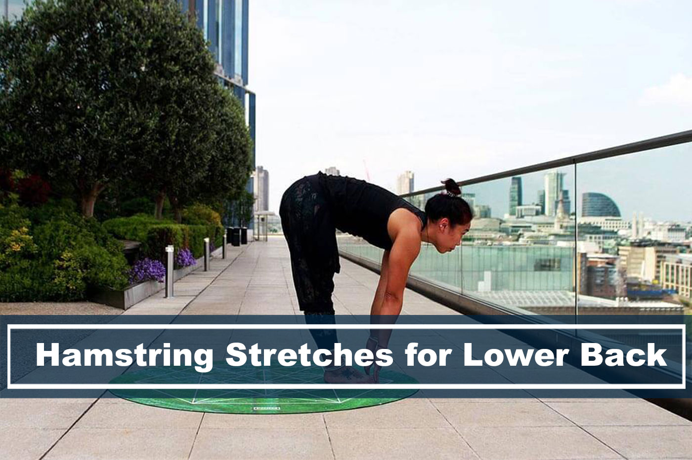 Hamstring Stretches Can Help Relieve Lower Back Pain