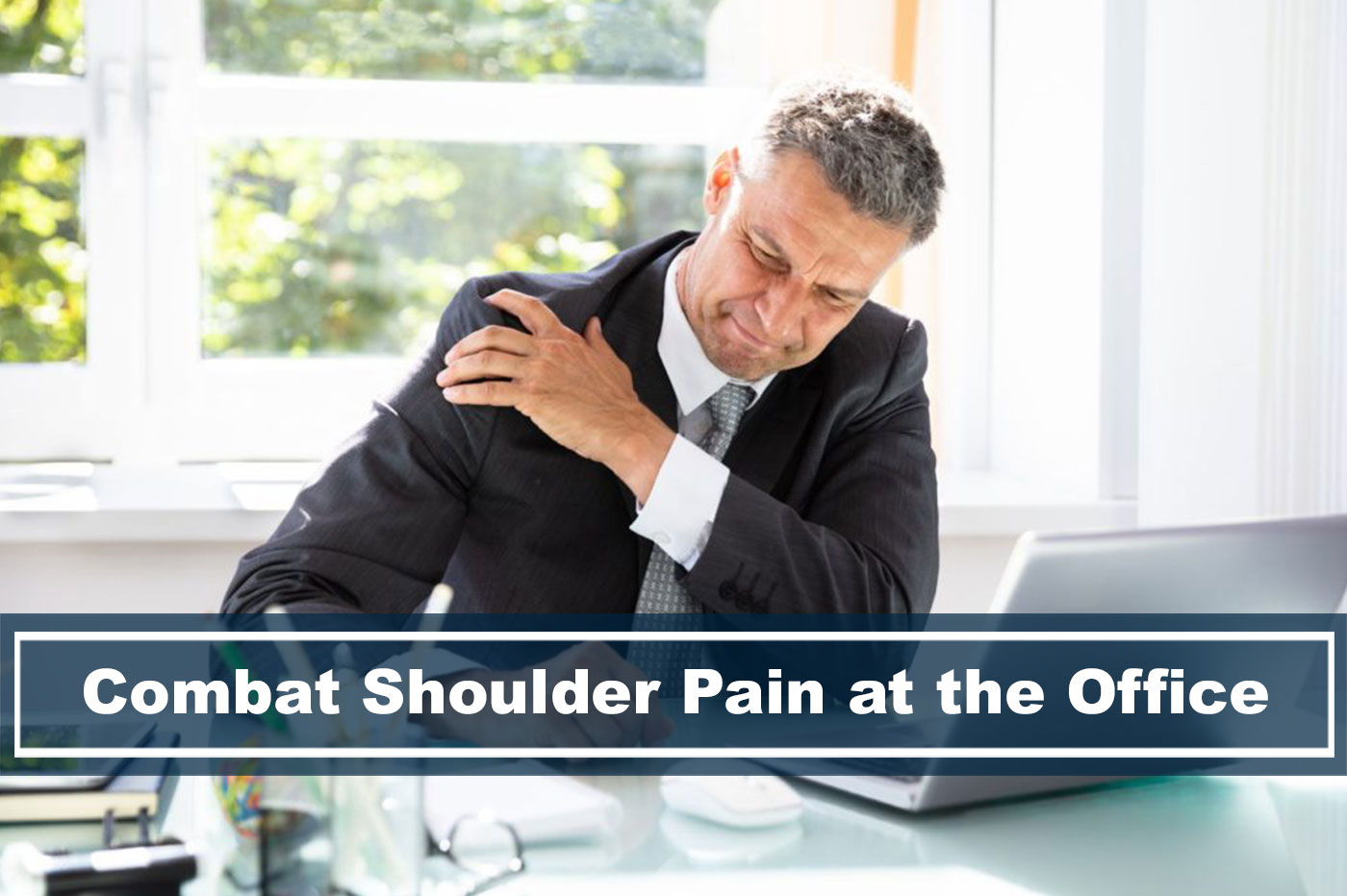 7 Effective Ways To Combat Shoulder Pain At The Office