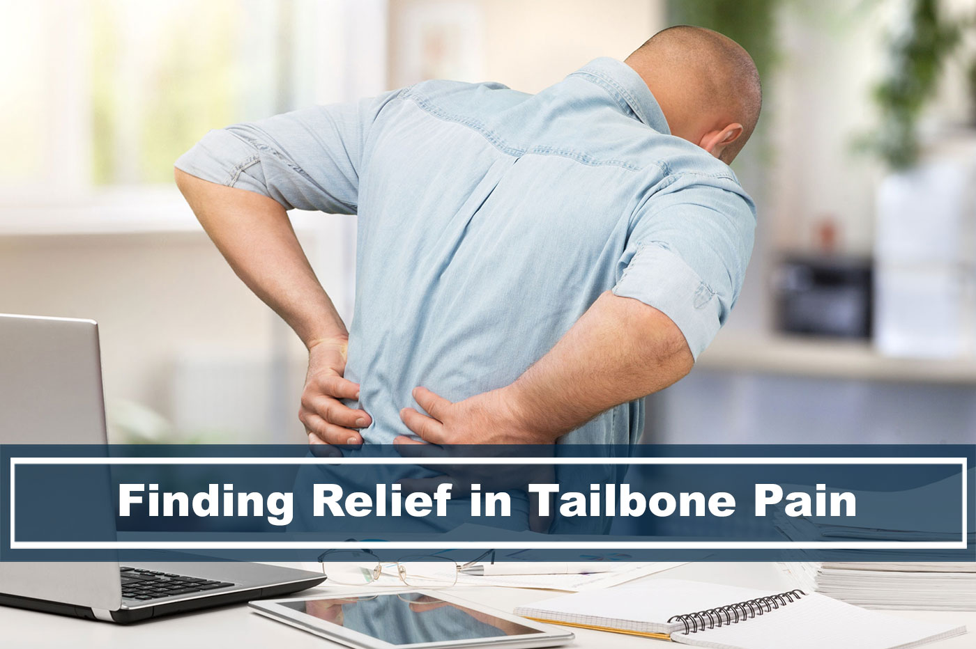 finding relief in tailbone pain ergonomic chair